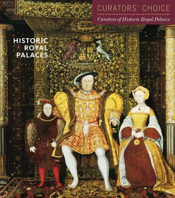 Historic Royal Palaces: Curator's Choice - Curator's Choice (Paperback)