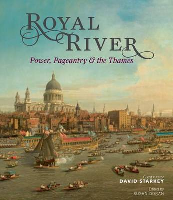 Royal River: Power, Pageantry & the Thames (Paperback)