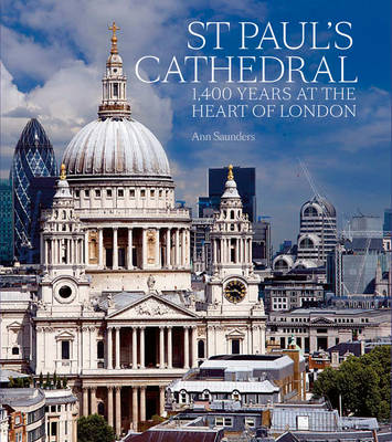St Paul's Cathedral: 1,400 Years at the Heart of London (Hardback)