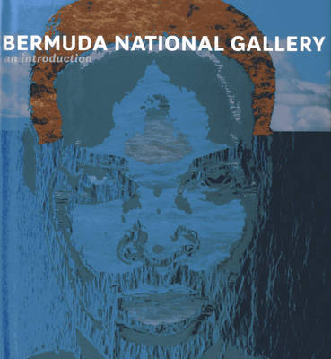 Bermuda National Gallery: An Introduction (Hardback)
