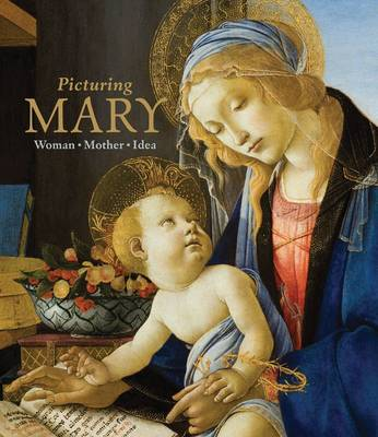 Picturing Mary: Woman, Mother, Idea (Hardback)