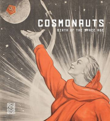 Cosmonauts: Birth of a Space Age (Hardback)