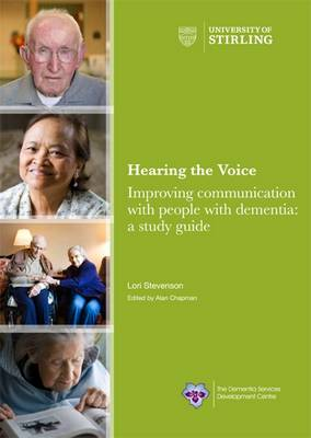 Hearing the Voice: Improving Communication with People with Dementia: A Study Guide (Paperback)
