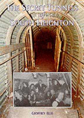 "The Secret Tunnels of South Heighton: Tribute to H.M.S. ""Forward"" (Paperback)"