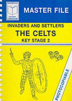 Celts: Invaders and Settlers - Masterfiles S. v. 15 (Paperback)