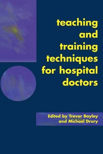 Teaching and Training Techniques for Hospital Doctors (Paperback)