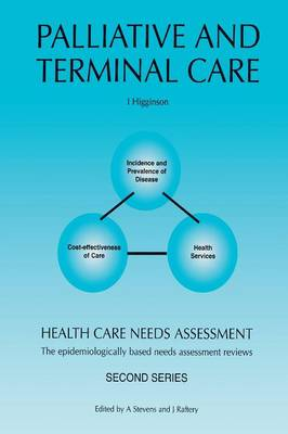 Health Care Needs Assessment: Palliative and Terminal Care - Second Series: The Epidemiologically Based Needs Assessment Reviews (Paperback)
