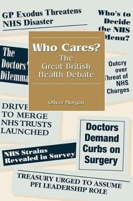 Who Cares?: The Great British Health Debate (Paperback)