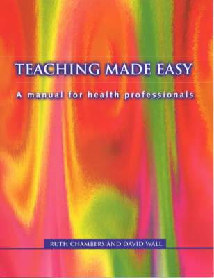 Teaching Made Easy: A Manual for Health Professionals (Paperback)