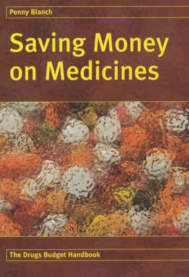 Saving Money on Medicines: The Drugs Budget Handbook (Paperback)