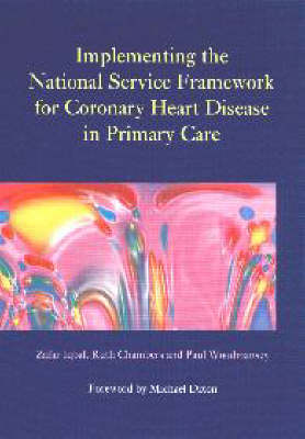 Implementing the National Service Framework for Coronary Heart Disease in Primary Care (Paperback)
