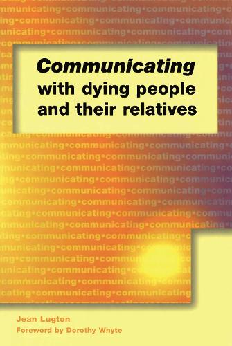 Communicating with Dying People and Their Relatives (Paperback)