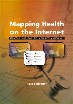 Mapping Health and the Internet: Strategies for Learning in an Information Age (Paperback)