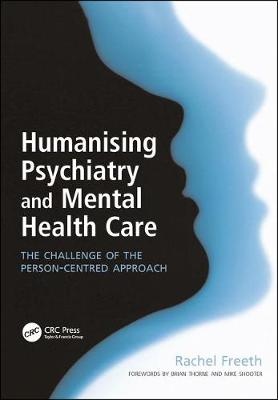 Humanising Psychiatry and Mental Health Care: The Challenge of the Person-Centred Approach (Paperback)