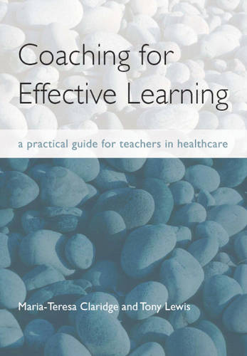Coaching for Effective Learning: A Practical Guide for Teachers in Healthcare (Paperback)