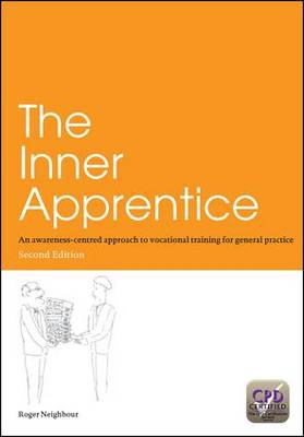 The Inner Apprentice: An Awareness-Centred Approach to Vocational Training for General Practice, Second Edition (Paperback)