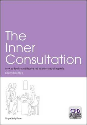 The Inner Consultation: How to Develop an Effective and Intuitive Consulting Style, Second Edition (Paperback)