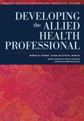 Developing the Allied Health Professional - Allied Health Professions Series (Paperback)