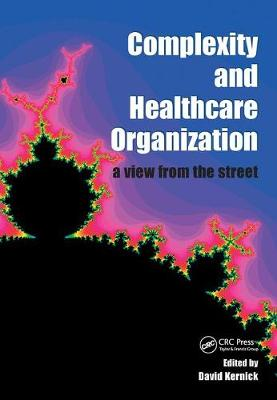 Complexity and Healthcare Organization: A View from the Street (Paperback)