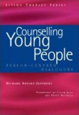 Counselling Young People: Person-Centered Dialogues - Living Therapies Series (Paperback)
