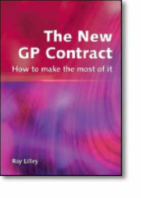 The New GP Contract: How to Make the Most of it (Paperback)