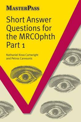Short Answer Questions for the MRCOphth Part 1 - MasterPass (Paperback)
