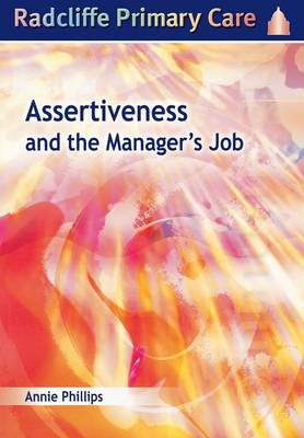 Assertiveness and the Manager's Job: Radcliffe Primary Care Series (Paperback)