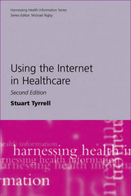 Using the Internet in Healthcare - Harnessing Health Information Series (Paperback)