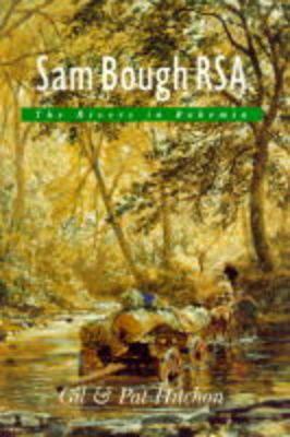Sam Bough, RSA, the Rivers in Bohemia (Hardback)