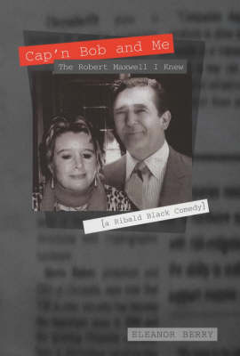 Cap'n Bob and Me: The Robert Maxwell I Knew (Hardback)
