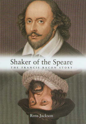 The Shaker of the Speare: The Francis Bacon Story (Hardback)