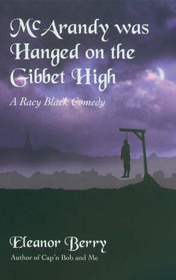McArandy Was Hanged on the Gibbet High (Hardback)