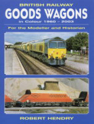 British Railway Goods Wagons in Colour: v.2: For the Modeller and Historian (Paperback)