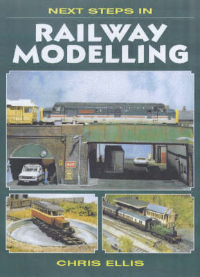 Next Steps in Railway Modelling (Paperback)