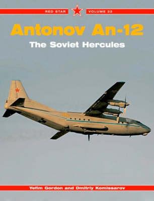 Antonov An-12 the Soviet Hercules - Red Star No. 33 (Paperback)