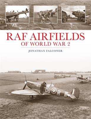 RAF Airfields of World War 2 (Hardback)