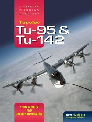 Tupolev Tu-95 and Tu-142 - Famous Russian Aircraft (Hardback)