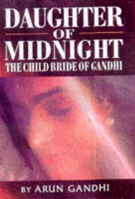 Daughter of Midnight: The Child Bride of Gandhi (Hardback)