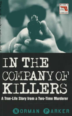 In the Company of Killers - Blake's True Crime Library (Paperback)