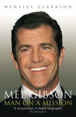 Mel Gibson: Man on a Mission (Paperback)