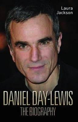 Daniel Day-Lewis -The Biography (Paperback)