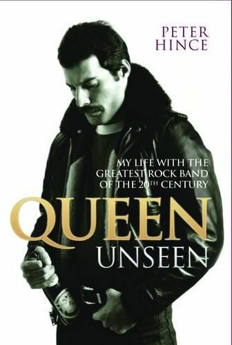 Queen Unseen: My Life with the Greatest Rock Band of the 20th Century (Paperback)