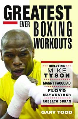 The Greatest Ever Boxing Workouts (Paperback)