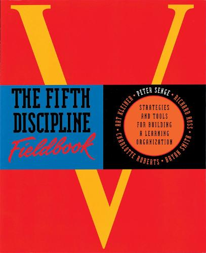 The Fifth Discipline Fieldbook: Strategies for Building a Learning Organization (Paperback)