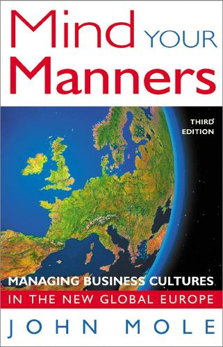 Mind Your Manners: Managing Business Cultures in the New Global Europe (Paperback)