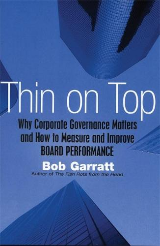 Thin On Top: Why Corporate Governance Matters and How to Measure and Improve Board Performance (Paperback)