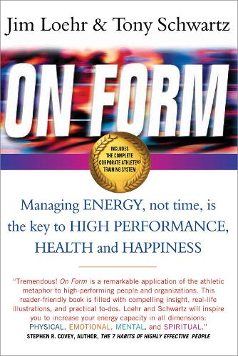 On Form: Managing Energy, Not Time, is the Key to High Performance, Health and Happiness (Paperback)