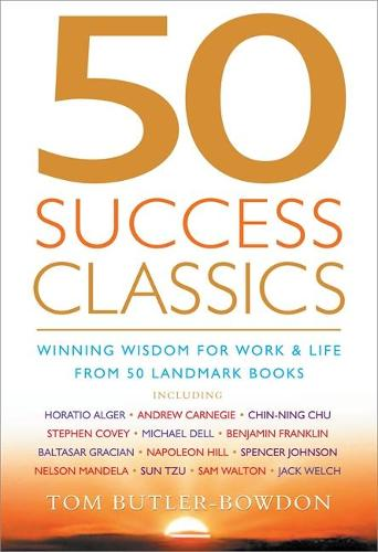 50 Success Classics: Winning Wisdom For Work & Life From 50 Landmark Books (Paperback)
