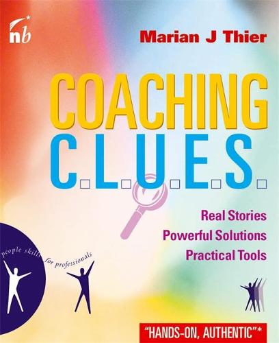 Coaching Clues: Real Stories, Powerful Solutions, Practical Tools (Paperback)