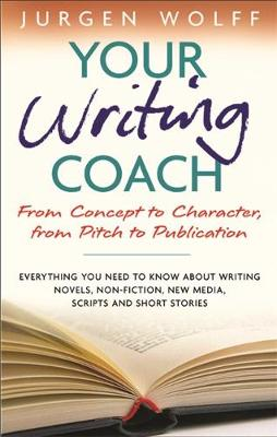 Your Writing Coach: From Plot to Pitch to Publication (Paperback)